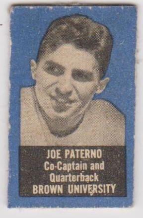 Joe Paterno - co-captain and quarterback - Brown University.
